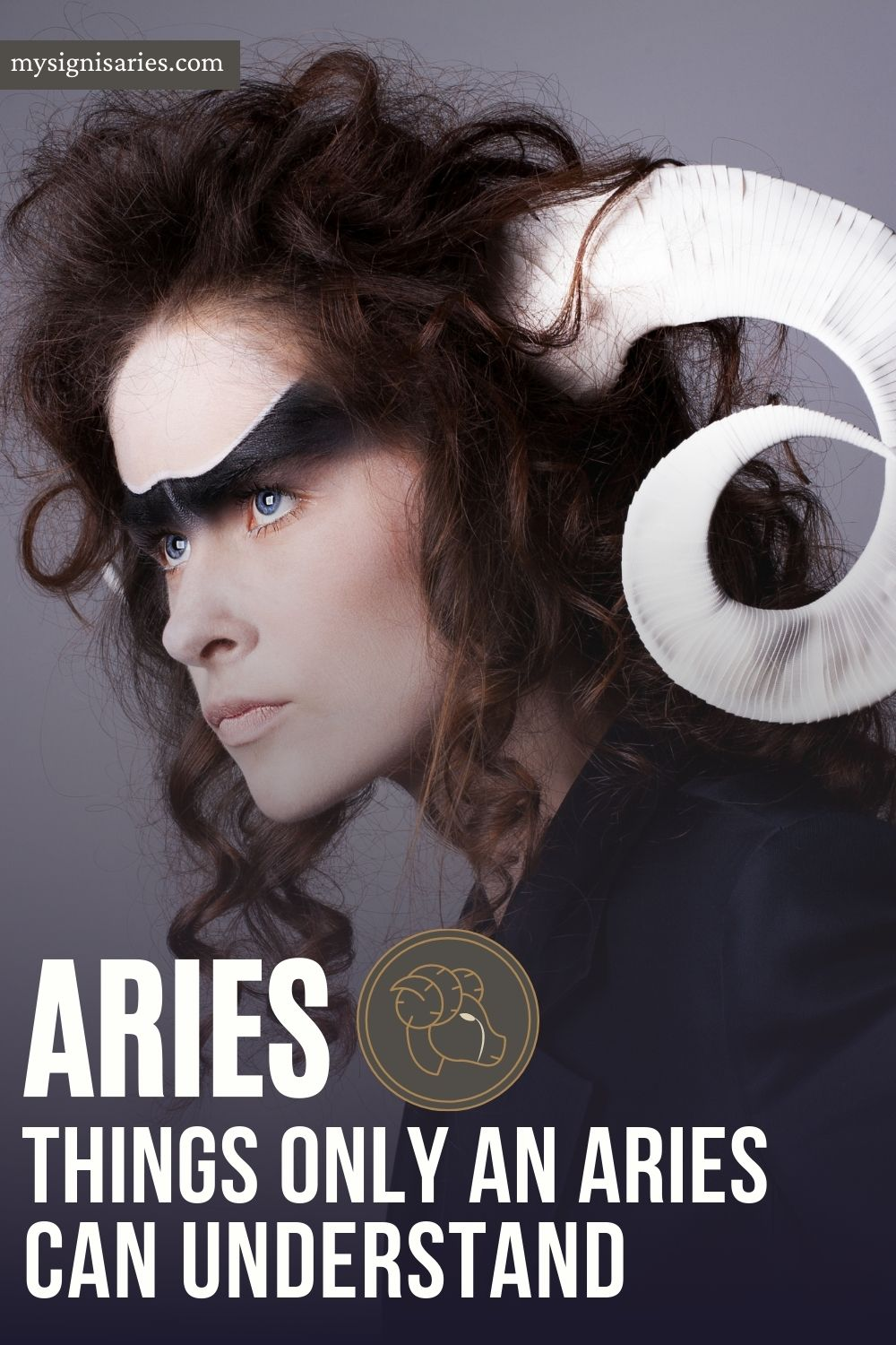 hings Only An Aries Sign Can Understand