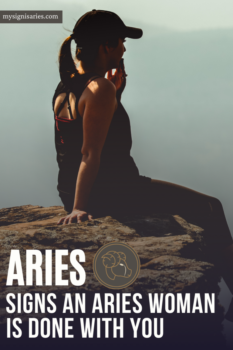 6 Signs An Aries Woman Is Done With You - My Sign Is Aries